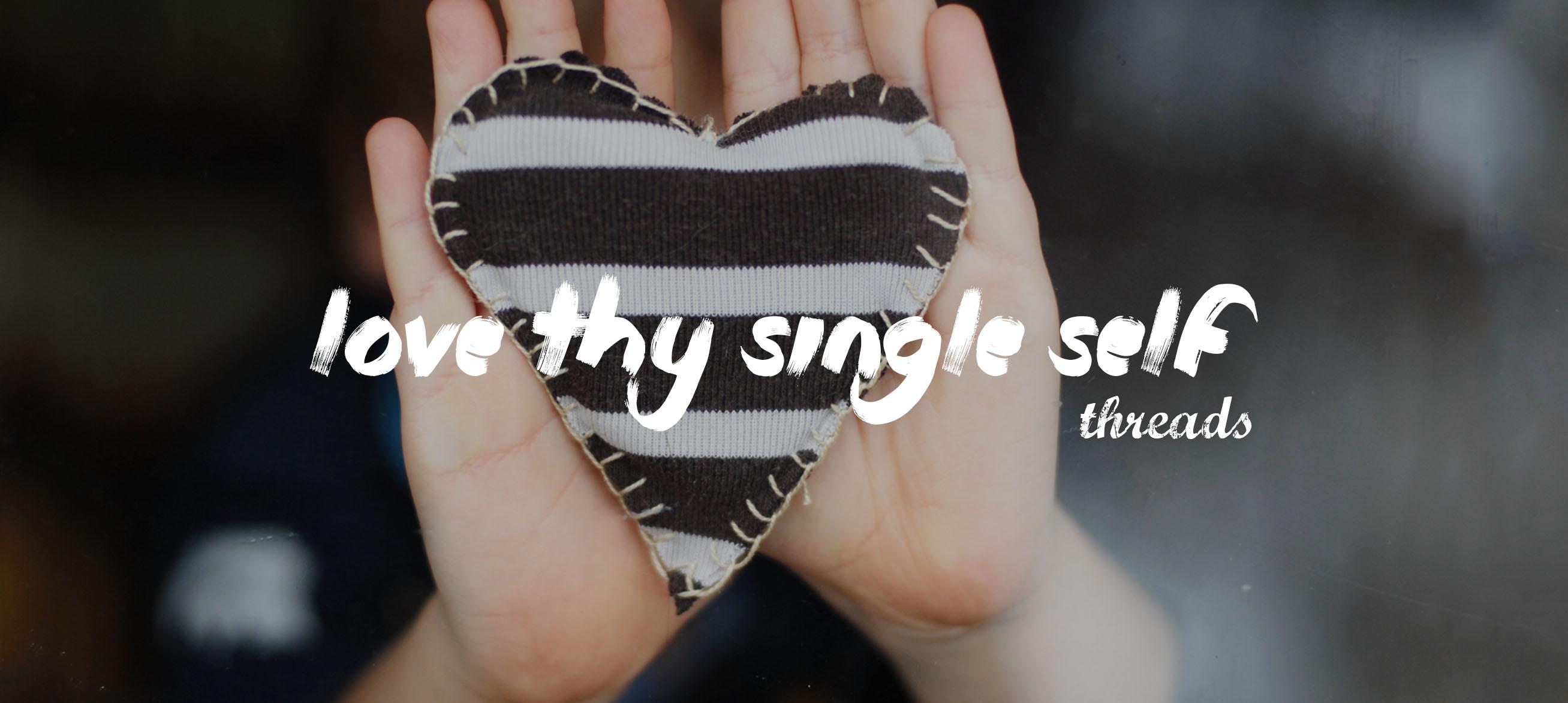 love thy single self v2 wide